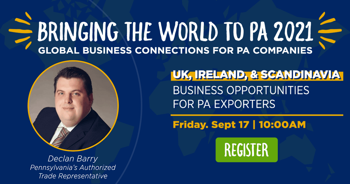 United Kingdom, Ireland & Scandinavia: Business Opportunities for PA Exporters